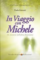 In viaggio con Michele. Un incontro nell'altra dimensione by Paola Giovetti