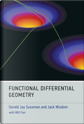 Functional Differential Geometry by Gerald Jay Sussman