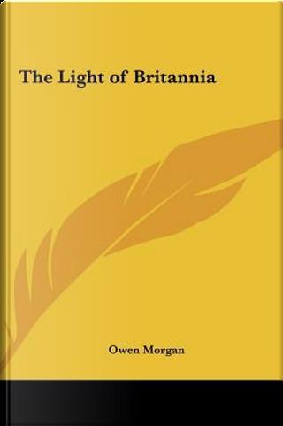 The Light of Britannia by Owen Morgan