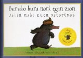 Buruko hura nork egin zion jakin nahi zuen satortxoa by Werner Holzwarth