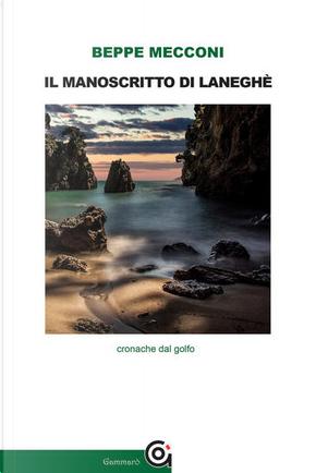 Il manoscritto di Laneghè by Beppe Mecconi