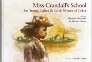 Miss Crandall's School for Young Ladies and Little Misses of Color by Elizabeth Alexander