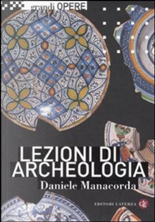 Lezioni di archeologia by Daniele Manacorda