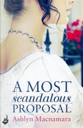 A Most Scandalous Proposal by Ashlyn Macnamara