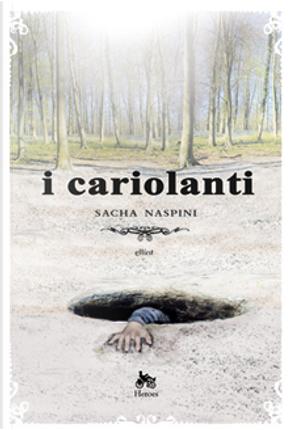 I Cariolanti by Sacha Naspini