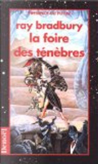 La foire des ténèbres by Ray Bradbury