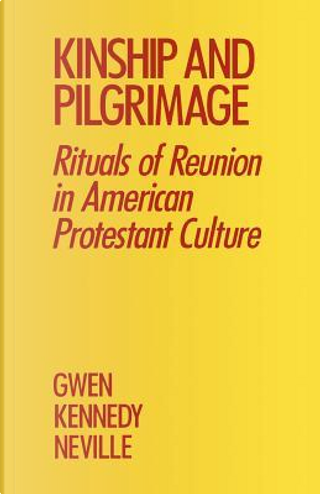 Kinship and Pilgrimage by Gwen Kennedy Neville
