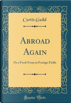 Abroad Again by Curtis Guild