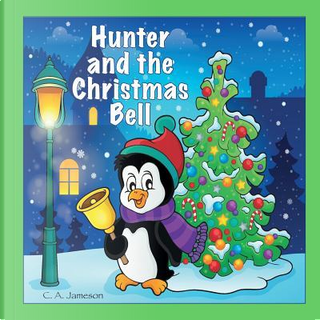Hunter and the Christmas Bell by C. A. Jameson