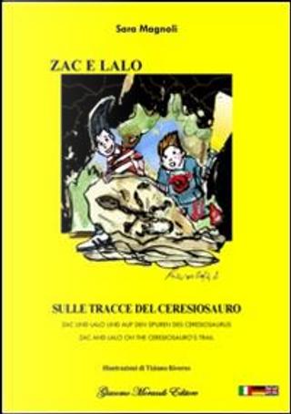 Zac e Lalo sulla tracce del ceresiosauro. Ediz. italiana, inglese e tedesca by Sara Magnoli
