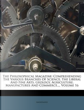 The Philosophical Magazine by ANONYMOUS
