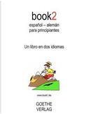 book2 espanol - aleman para principiantes / Book2 Spanish - German for Beginners by Johannes Schumann