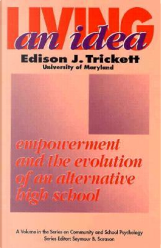 Living an Idea by Edison J. Trickett