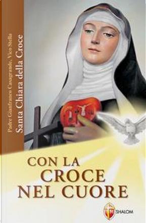 Con la croce nel cuore. Santa Chiara della croce by Gianfranco Casagrande