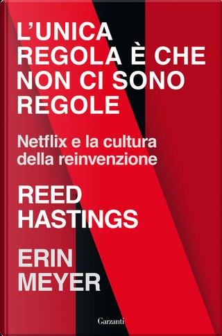 L'unica regola è che non ci sono regole by Erin Meyer, Reed Hastings