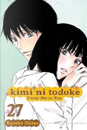 Kimi Ni Todoke from Me to You 27 by Karuho Shiina