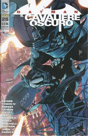 Batman Il Cavaliere Oscuro, n. 25 by James Tynion IV, Jimmy Palmiotti, John Layman, Justin Gray, Ray Fawkes, Scott Snyder, Tim Seeley