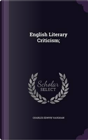 English Literary Criticism by Charles Edwyn Vaughan