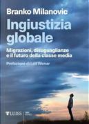 Ingiustizia globale by Branko Milanovic