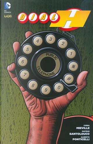 Dial H vol. 2 by China Miéville