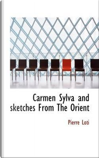Carmen Sylva and Sketches from the Orient by Pierre Loti
