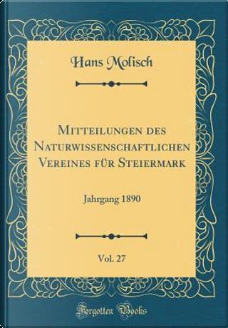 Mitteilungen des Naturwissenschaftlichen Vereines für Steiermark, Vol. 27 by Hans Molisch