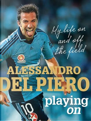 Playin On by Alessandro Del Piero