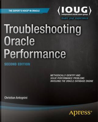 Troubleshooting Oracle Performance by Christian Antognini