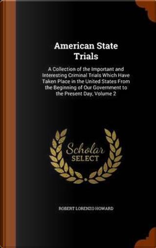 American State Trials by Robert Lorenzo Howard