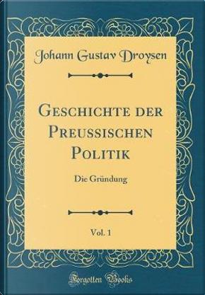 Geschichte der Preussischen Politik, Vol. 1 by Johann Gustav Droysen