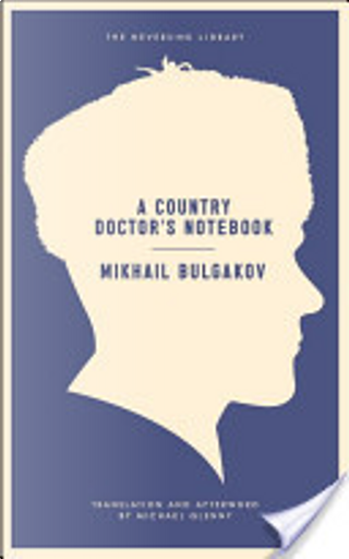 A Country Doctor's Notebook by Mikhail Bulgakov