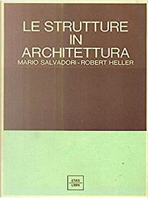 Le strutture in architettura by Mario G. Salvadori