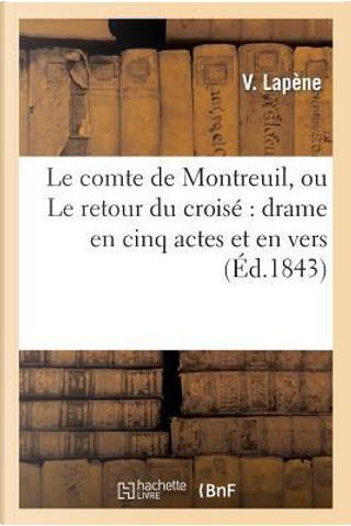 Le Comte de Montreuil, Ou le Retour du Croise by Lapene-V