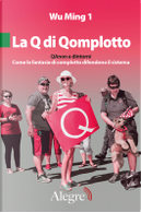 La Q di Qomplotto by Wu Ming 1
