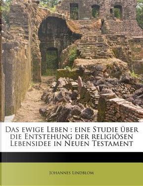 Das Ewige Leben by Johannes Lindblom