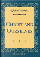 Christ and Ourselves (Classic Reprint) by Richard Roberts