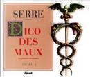 DICO DES MAUX. Tome 1, Traitements et remèdes by Claude Serre