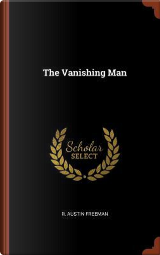 The Vanishing Man by R. Austin Freeman