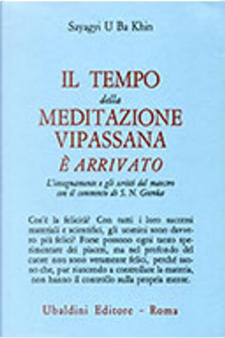 Il tempo della meditazione Vipassana è arrivato by Sayagyi U Ba Khin