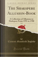 The Shakspere Allusion-Book, Vol. 2 by Clement Mansfield Ingleby