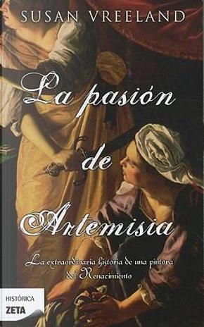 La pasion de Artemisia / The Passion of Artemisia by Susan Vreeland