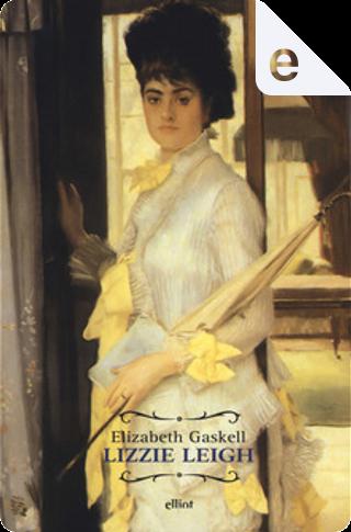 Lizzie Leigh - Il pozzo di Pen-Mortha by Elizabeth Cleghorn Gaskell