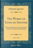 The Works of Edmund Spenser, Vol. 1 of 8 by Edmund Spenser