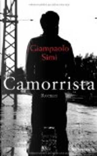 Camorrista by Giampaolo Simi