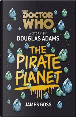 Doctor who. The pirate planet by Douglas Adams