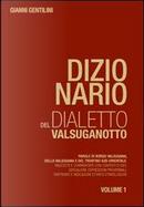 Dizionario del dialetto valsuganotto by Gianni Gentilini