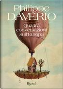 Quattro conversazioni sull'Europa by Philippe Daverio