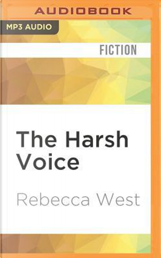 The Harsh Voice by Rebecca West