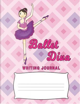 Ballet Diva Writing Journal by Aguilar Publications