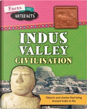 Indus Valley Civilisation by Tim Cooke